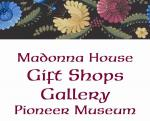 Madonna House Gift Shops, Gallery, and Pioneer Museum